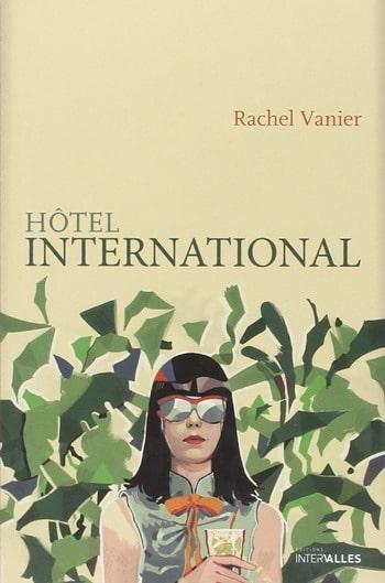 Rachel Vanier - Hôtel international