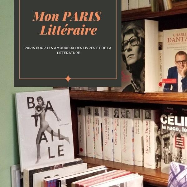 Paris littéraire - Toutes mes bonnes adresses littéraires à Paris