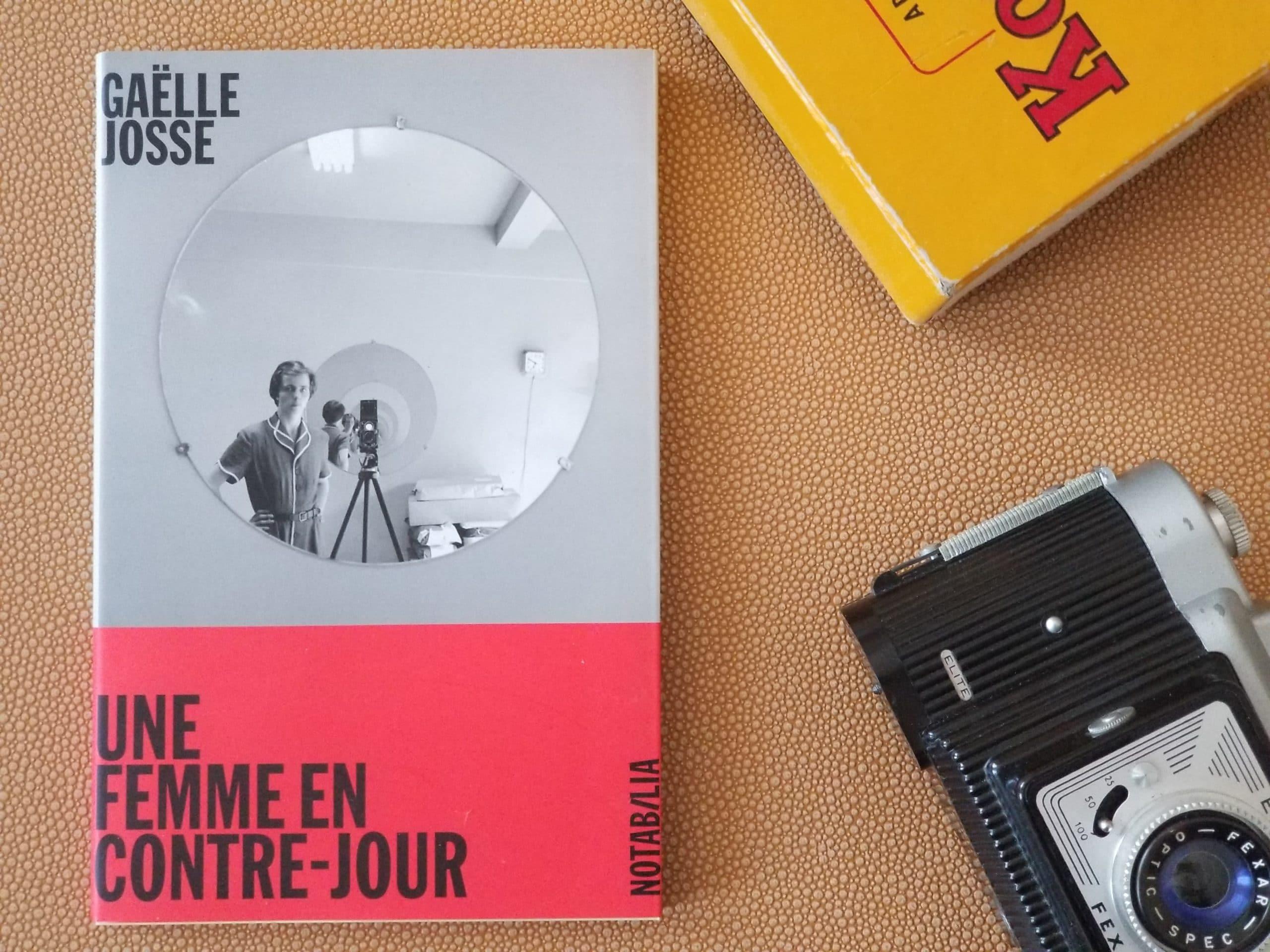Gaelle Josse - Une femme en contre-jour - Blog littéraire livresalire